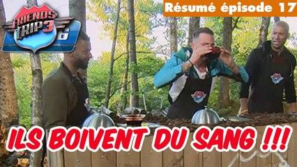 Friends Trip 3 - La Team Raph doit boire du sang ! #épisode 17