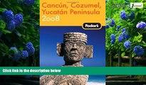 Big Deals  Fodor s Cancun, Cozumel   the Yucatan Peninsula 2008 (Fodor s Gold Guides)  Best Seller