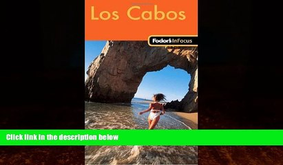 Big Deals  Fodor s In Focus Los Cabos, 1st Edition (Travel Guide)  Full Ebooks Best Seller