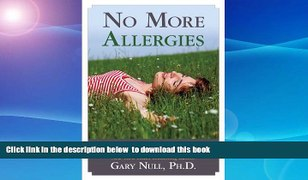 Read books No More Allergies A Complete Guide to P