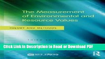 Read The Measurement of Environmental and Resource Values: Theory and Methods Free Books