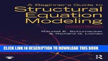 Best Seller A Beginner s Guide to Structural Equation Modeling: Fourth Edition Free Download