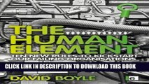 Ebook The Human Element: Ten New Rules to Kickstart Our Failing Organizations Free Read