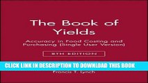 Best Seller The Book of Yields: Accuracy in Food Costing and Purchasing (Single User Version) Free