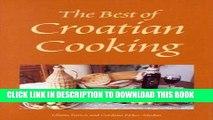 Ebook The Best of Croatian Cooking (Hippocrene International Cookbooks) Free Read