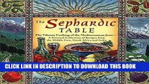 Best Seller The Sephardic Table: The Vibrant Cooking of the Mediterranean Jews Free Download