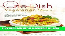 Best Seller One-Dish Vegetarian Meals: 150 Easy, Wholesome, and Delicious Soups, Stews,