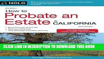 Ebook How to Probate an Estate in California (How to Probate an Estate in Calfornia) Free Read