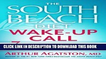 Ebook The South Beach Diet Wake-Up Call: 7 Real-Life Strategies for Living Your Healthiest Life