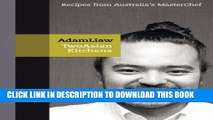 Best Seller Two Asian Kitchens: Recipes from Australia s Master Chef Free Read