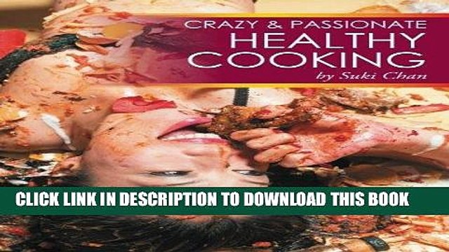 Best Seller Crazy and Passionate Healthy Cooking: by Suki Chan Free Read