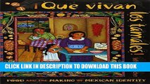 Best Seller Que vivan los tamales!: Food and the Making of Mexican Identity (Dialogos) (Dialogos