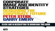 Ebook Corporate Image and Identity Strategies: Designing the Corporate Future Free Read