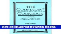 Ebook The Coumadin Cookbook: A Complete Guide to Healthy Meals When Taking Coumadin Free Read