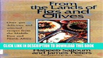 Ebook From the Lands of Figs and Olives: Over 300 Delicious and Unusual Recipes from the Middle