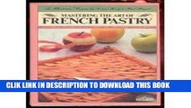 Ebook Mastering the Art of French Pastry Free Read