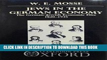 Best Seller Jews in the German Economy: The German-Jewish Economic Elite 1820-1935 Free Download