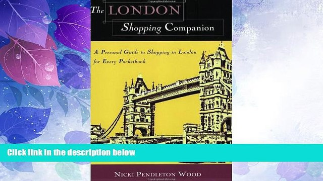 Big Sales  The London Shopping Companion: A Personal Guide to Shopping in London for Every