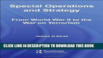 Ebook Special Operations and Strategy:  From World War II to the War on Terrorism (Strategy and