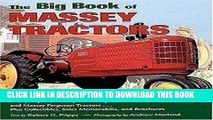 Read Now The Big Book Of Massey Tractors: The Complete History of Massey-Harris   Massey Ferguson