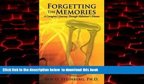 Read books  Forgetting The Memories: A Caregiver s Journey Through Alzheimer s Disease by Ph.D Roy