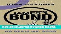 [PDF] James Bond: No Deals, Mr. Bond: A 007 Novel (James Bond Novels (Paperback)) Full Collection