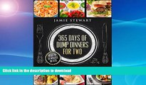 READ  365 Days of Dump Dinners for Two: Ready in 30 Minutes or Less (Dinner Recipes for Two,