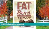 FAVORITE BOOK  Fat Bombs: FAT BOMB RECIPES: Low Carb, High Fat, Vegan and Gluten Free Fat Bombs