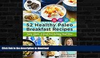 READ BOOK  52 Healthy Paleo Breakfast Ideas: Dairy, Gluten, and Grain Free Morning Meal Ideas