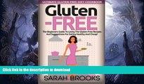 READ BOOK  Gluten Free - Sarah Brooks: Ultimate Gluten-Free Diet Cookbook! The Beginners Guide To
