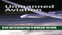 Read Now Unmanned Aviation: A Brief History of Unmanned Aerial Vehicles Download Online