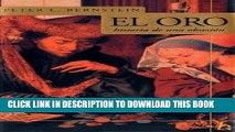 Best Seller El oro: Historia de una obsesion (Biografia E Historia Series) Free Read