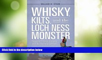 Buy NOW  Whisky, Kilts, and the Loch Ness Monster: Traveling through Scotland with Boswell and