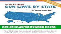 [PDF] Gun Laws By State - 2016 Edition: Reciprocity and Gun Laws Quick Reference Guide Popular