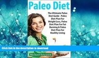GET PDF  PALEO DIET: The Ultimate Paleo Diet Guide - Paleo Diet Plan For Weight Loss, Paleo Diet