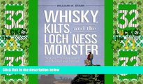 Deals in Books  Whisky, Kilts, and the Loch Ness Monster: Traveling through Scotland with Boswell