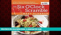 Read book  The Six O Clock Scramble Meal Planner: A Year of Quick, Delicious Meals to Help You