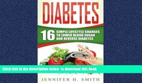 Read book  Diabetes: 16 Simple Lifestyle Changes to Lower Blood Sugar and Reverse Diabetes