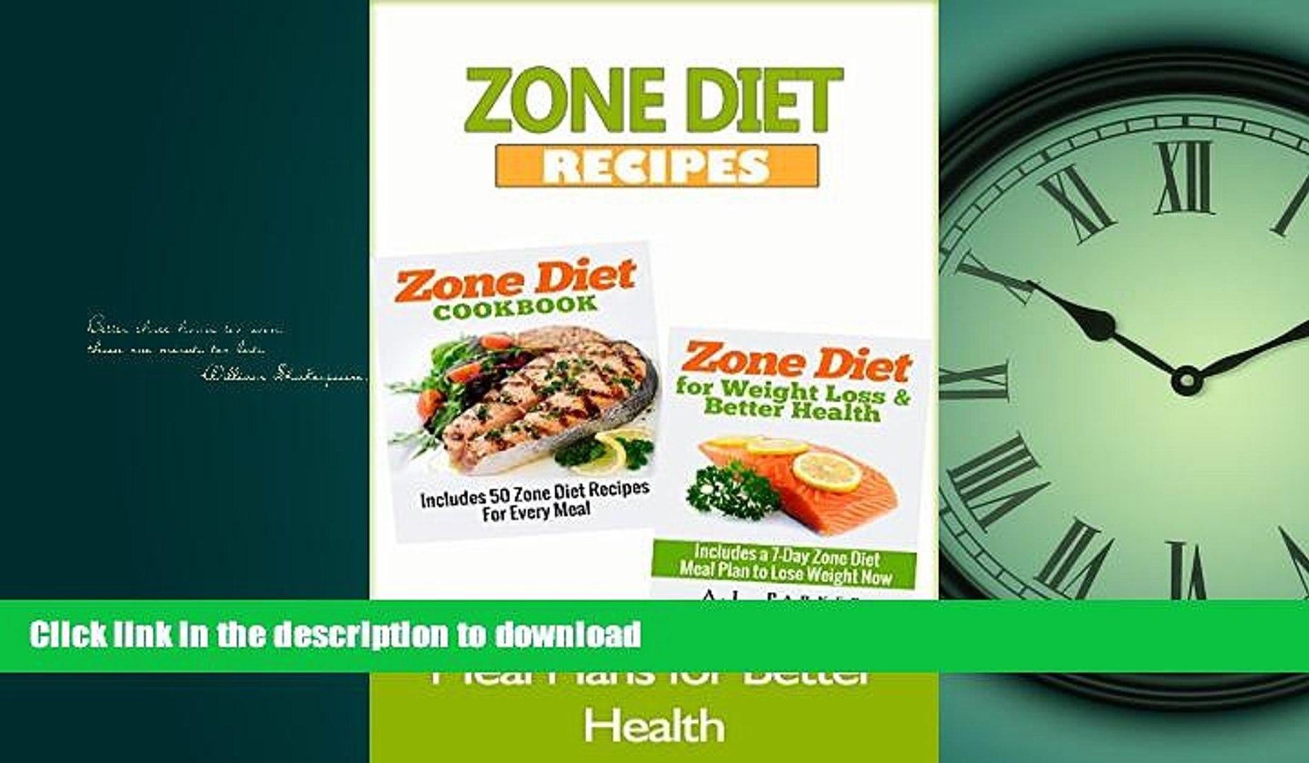 GET PDF  ZONE DIET: Zone Diet Recipes - Meal Plans for Better Health (Diet Books, Diet, Healthy