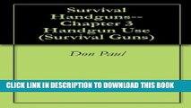 [PDF] Survival Handguns--Chapter 3 Handgun Use (Survival Guns) Full Collection