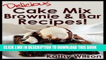 Best Seller Delicious Cake Mix Brownie   Bar Recipes! (Delicious Cake Mix Desserts! Book 1) Free