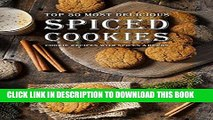 Ebook Spiced Cookies: A Cookie Cookbook with the Top 50 Most Delicious Spiced Cookie Recipes