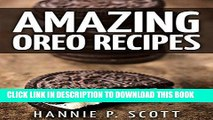[PDF] Amazing Oreo Recipes (Delicious Oreo Desserts to Die For): Quick and Easy Oreo Desserts