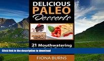 READ BOOK  Delicious Paleo Desserts: 21 Mouthwatering Low-Carb Recipes (Delicious Paleo Recipes
