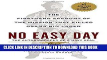 [PDF] No Easy Day: The Firsthand Account of the Mission that Killed Osama Bin Laden [Full Ebook]