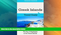Buy NOW  Greek Islands Travel Guide: The Top 10 Highlights on the Greek Islands (Globetrotter