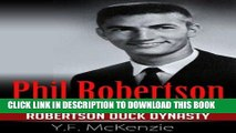 [PDF] Phil Robertson: The inspirational life of Phil Robertson Duck Dynasty Full Online