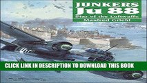 Read Now Junkers Ju 88: Star of the Luftwaffe PDF Book