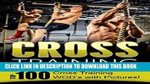 [PDF] Cross Training: Top 100 Cross Training WOD s with Pictures! Popular Online