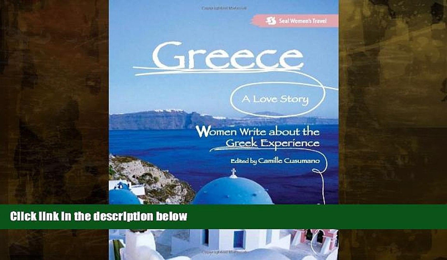 Best Buy PDF  Greece, A Love Story: Women Write about the Greek Experience (Seal Women s Travel)